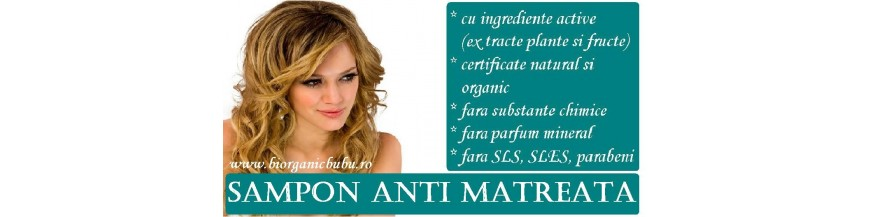 Sampoane si tratamente bio naturale anti matreata